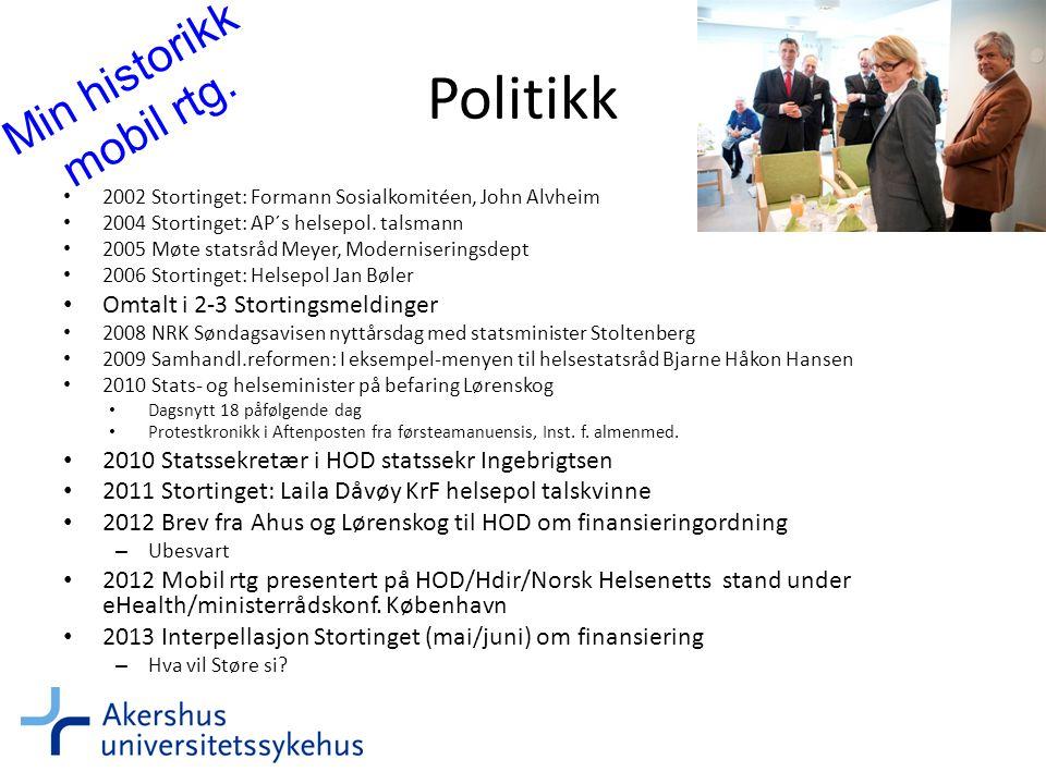 Politikk • 2002 Stortinget: Formann Sosialkomitéen, John Alvheim • 2004 Stortinget: AP´s helsepol.