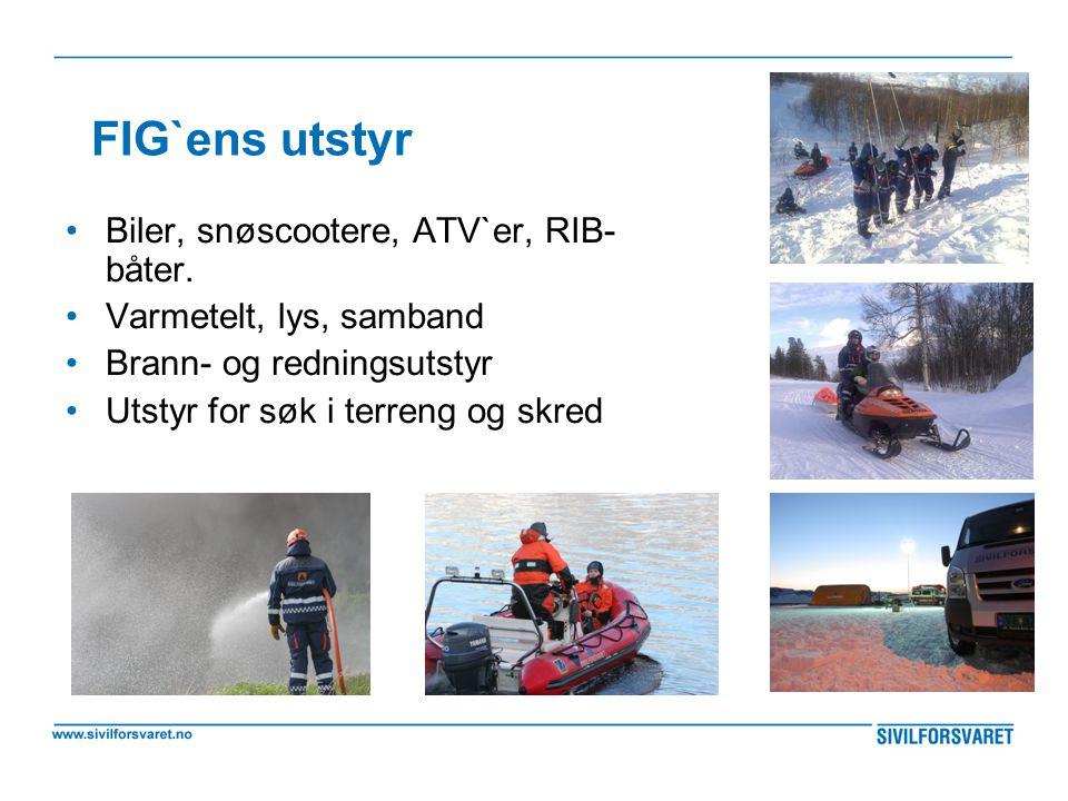 FIG`ens utstyr •Biler, snøscootere, ATV`er, RIB- båter. •Varmetelt, lys, samband •Brann- og redningsutstyr •Utstyr for søk i terreng og skred