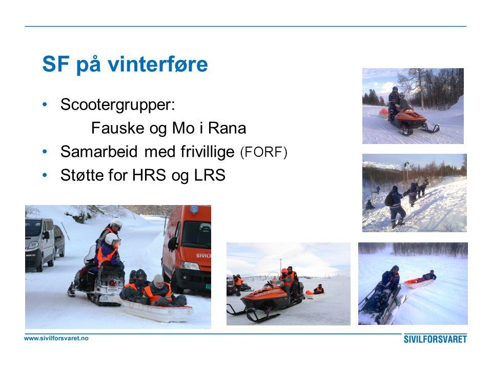 SF på vinterføre •Scootergrupper: Fauske og Mo i Rana •Samarbeid med frivillige (FORF) •Støtte for HRS og LRS