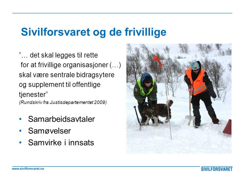 """Sivilforsvaret og de frivillige """"… det skal legges til rette for at frivillige organisasjoner (…) skal være sentrale bidragsytere og supplement til of"""