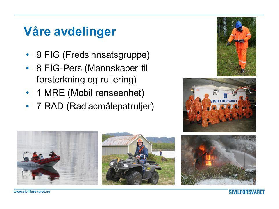 Våre avdelinger •9 FIG (Fredsinnsatsgruppe) •8 FIG-Pers (Mannskaper til forsterkning og rullering) •1 MRE (Mobil renseenhet) •7 RAD (Radiacmålepatrulj
