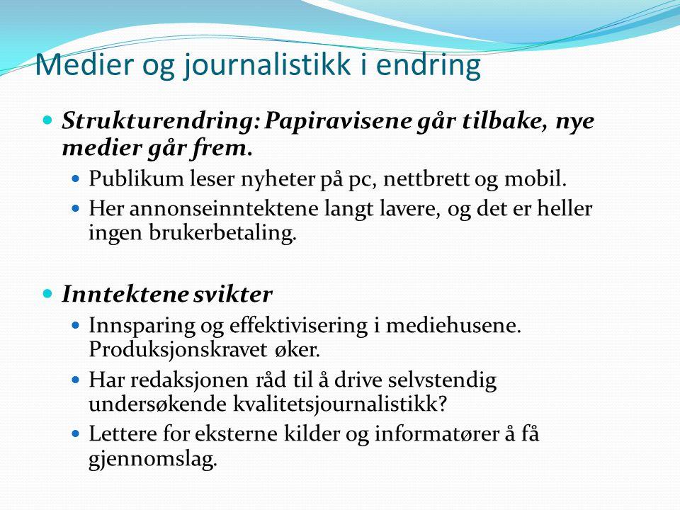Medier og journalistikk i endring  Strukturendring: Papiravisene går tilbake, nye medier går frem.
