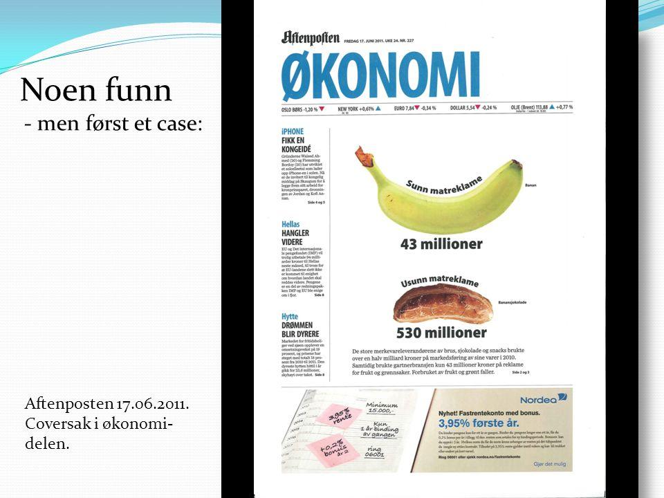 Aftenposten 17.06.2011. Coversak i økonomi- delen. Noen funn - men først et case:
