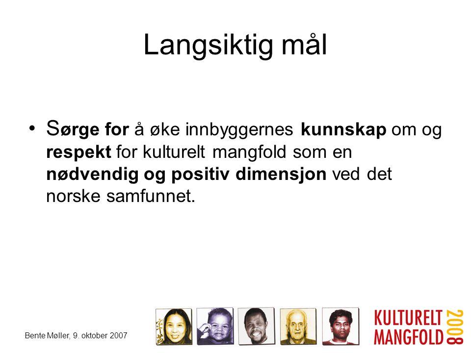 Langsiktig mål •S ørge for å øke innbyggernes kunnskap om og respekt for kulturelt mangfold som en nødvendig og positiv dimensjon ved det norske samfu