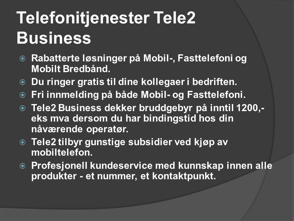 Telefonitjenester Tele2 Business  Rabatterte løsninger på Mobil-, Fasttelefoni og Mobilt Bredbånd.