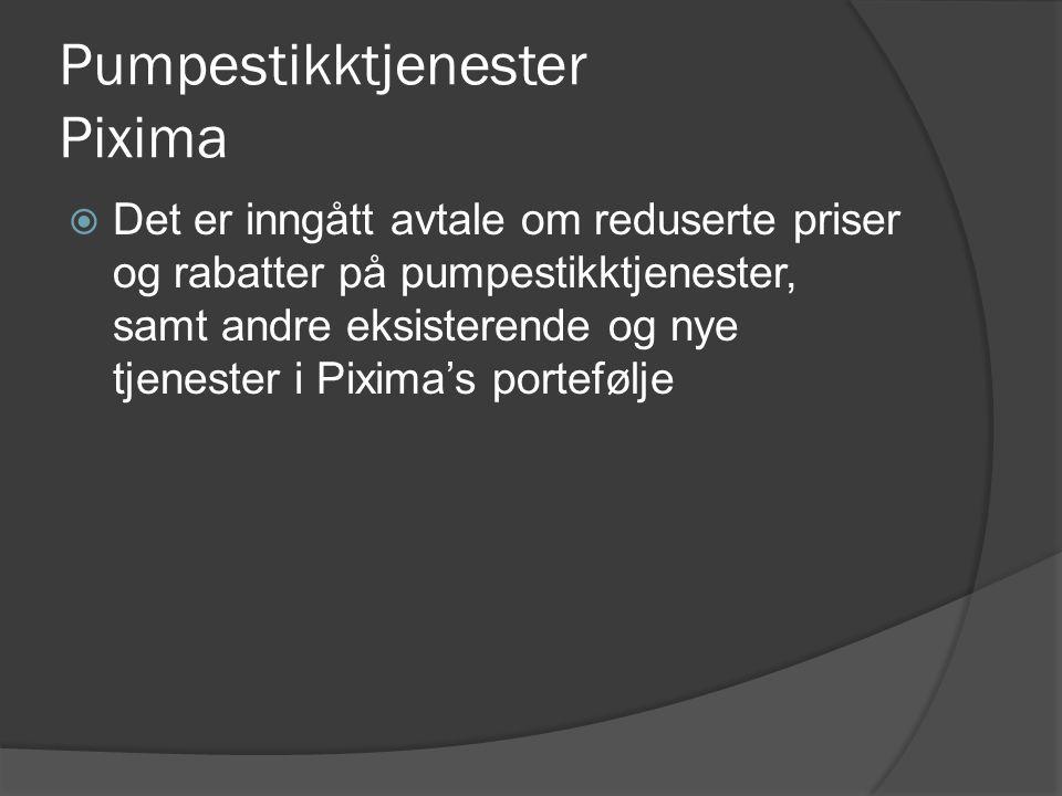 Pumpestikktjenester Pixima  Det er inngått avtale om reduserte priser og rabatter på pumpestikktjenester, samt andre eksisterende og nye tjenester i Pixima's portefølje