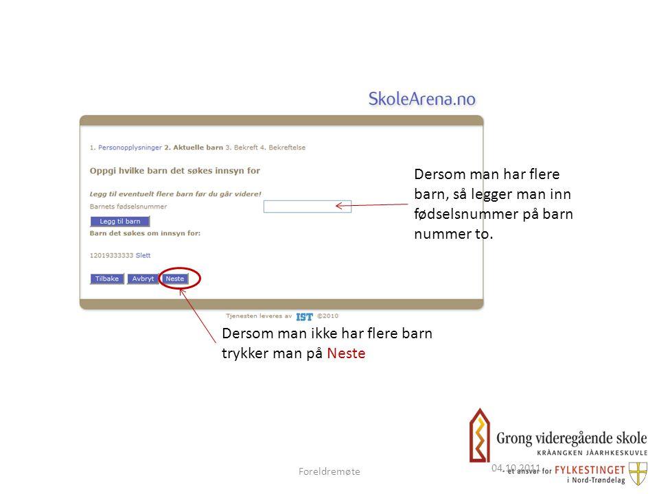 04.10.2011 Dersom man har flere barn, så legger man inn fødselsnummer på barn nummer to.