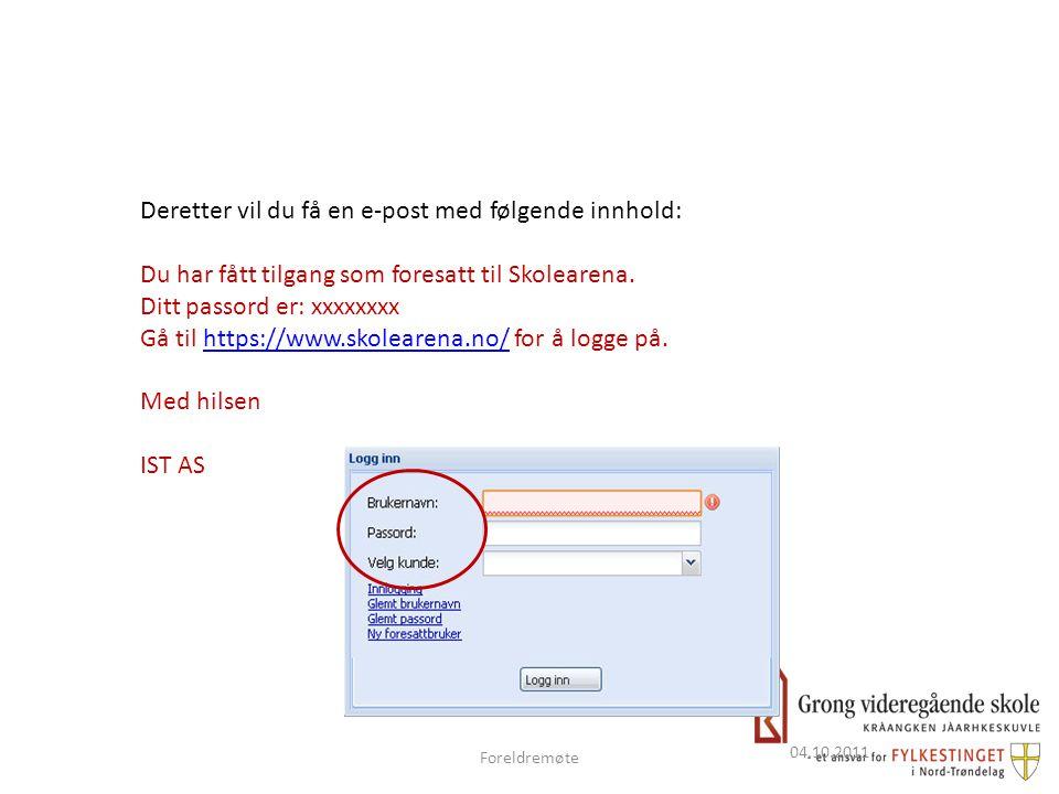 04.10.2011 Deretter vil du få en e-post med følgende innhold: Du har fått tilgang som foresatt til Skolearena.