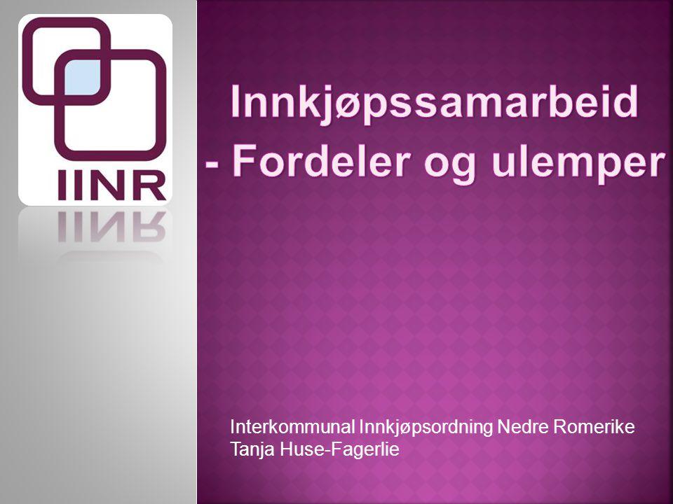 Interkommunal Innkjøpsordning Nedre Romerike Tanja Huse-Fagerlie