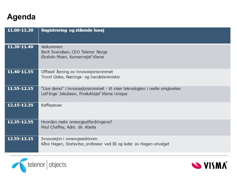 11.00-11.30Registrering og stående lunsj 11.30-11.40Velkommen Berit Svendsen, CEO Telenor Norge Øystein Moan, Konsernsjef Visma 11.40-11.55Offisiell åpning av innovasjonsrommet Trond Giske, Nærings- og handelsminister 11.55-12.15 Live demo i innovasjonsrommet - Vi viser teknologien i reelle omgivelser Leif-Inge Jakobsen, Produktsjef Visma Unique 12.15-12.35Kaffepause 12.35-12.55Hvordan møte omsorgsutfordringene.