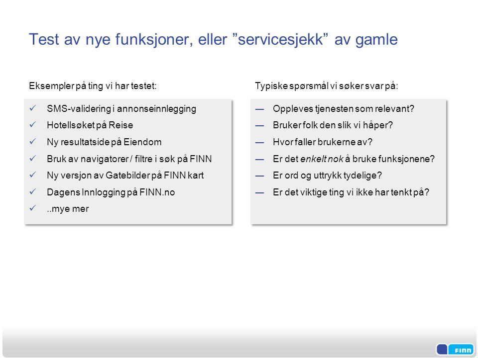 """Test av nye funksjoner, eller """"servicesjekk"""" av gamle  SMS-validering i annonseinnlegging  Hotellsøket på Reise  Ny resultatside på Eiendom  Bruk"""