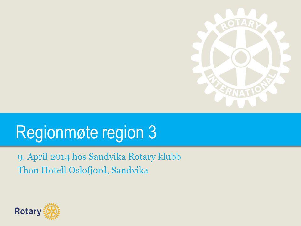 TITLE Regionmøte region 3 9. April 2014 hos Sandvika Rotary klubb Thon Hotell Oslofjord, Sandvika