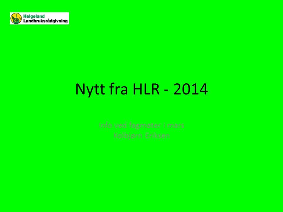 Nytt fra HLR - 2014 Info ved fagmøter i mars Kolbjørn Eriksen