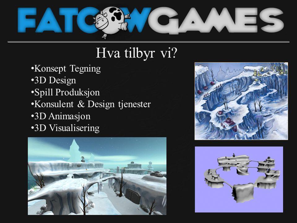 Hva tilbyr vi? • Konsept Tegning • 3D Design • Spill Produksjon • Konsulent & Design tjenester • 3D Animasjon • 3D Visualisering