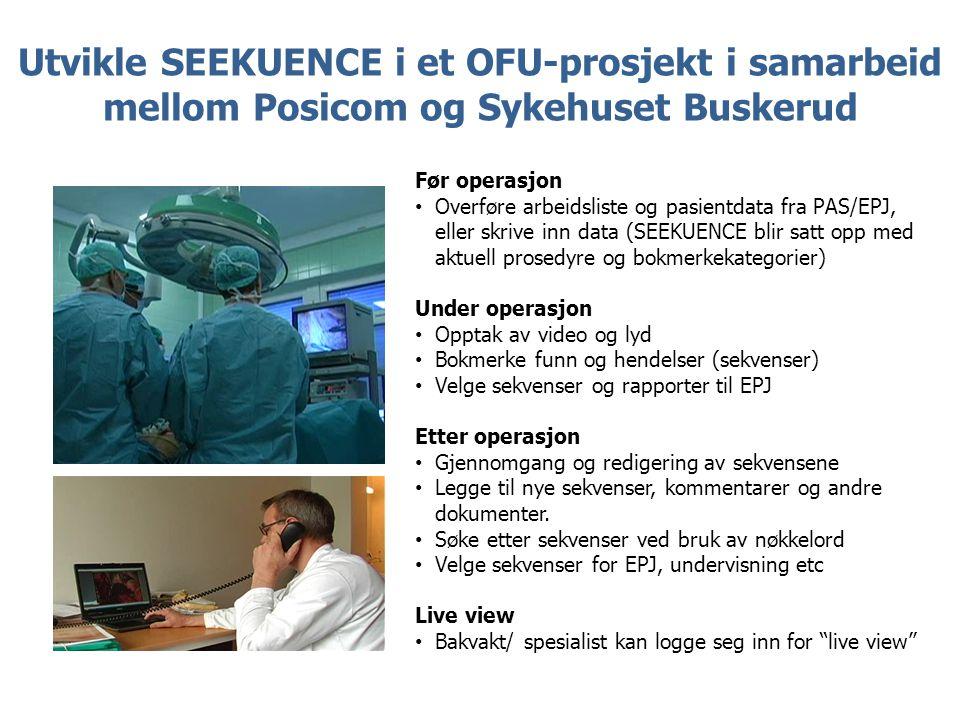 Før operasjon • Overføre arbeidsliste og pasientdata fra PAS/EPJ, eller skrive inn data (SEEKUENCE blir satt opp med aktuell prosedyre og bokmerkekate