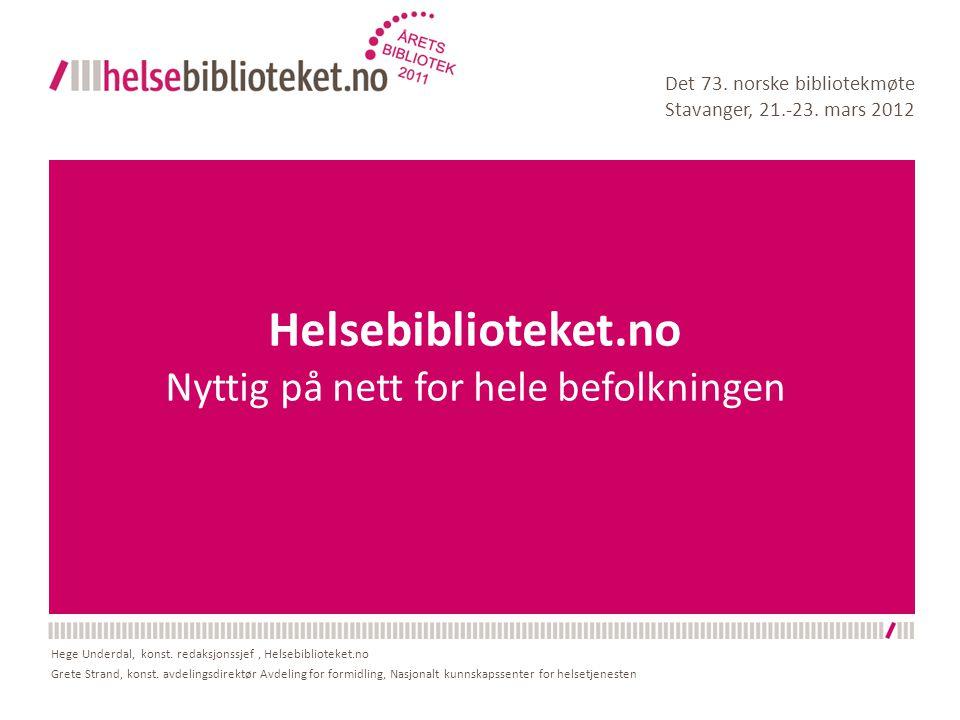Helsebiblioteket.no Nyttig på nett for hele befolkningen Det 73.