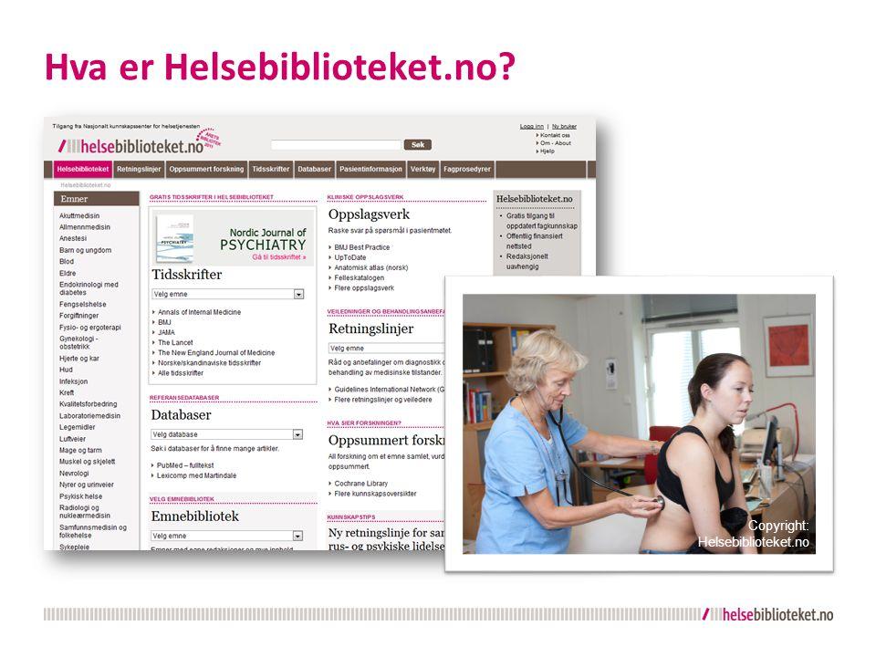 Hva er Helsebiblioteket.no Copyright: Helsebiblioteket.no