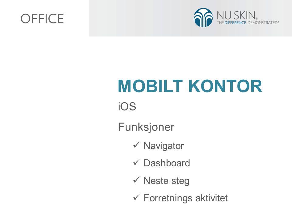 MOBILT KONTOR iOS Funksjoner  Navigator  Dashboard  Neste steg  Forretnings aktivitet
