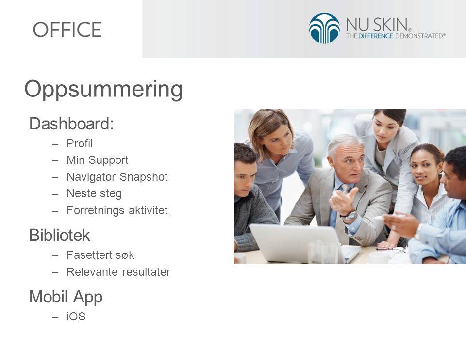 Dashboard: –Profil –Min Support –Navigator Snapshot –Neste steg –Forretnings aktivitet Bibliotek –Fasettert søk –Relevante resultater Mobil App –iOS Oppsummering