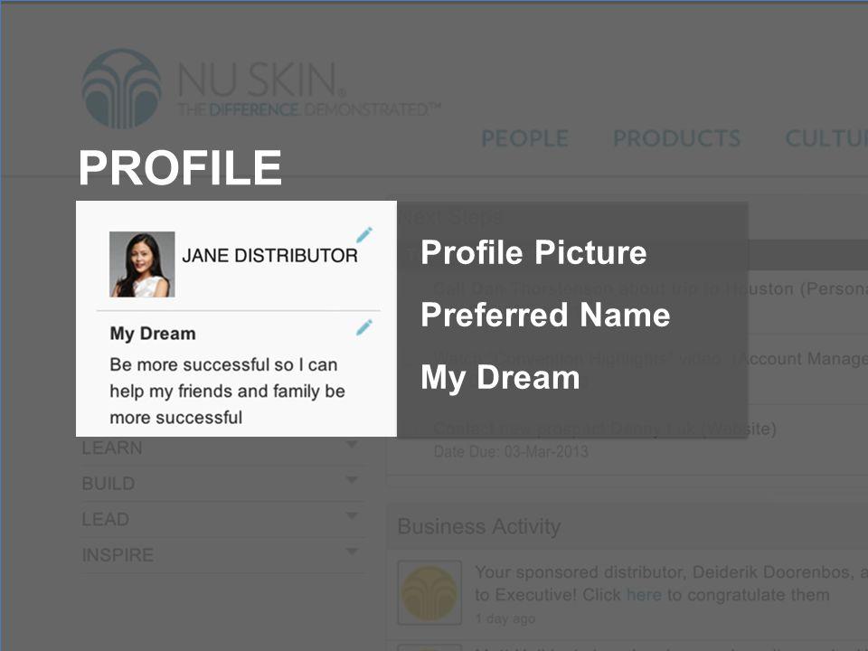 PROFILE Profile Picture Preferred Name My Dream