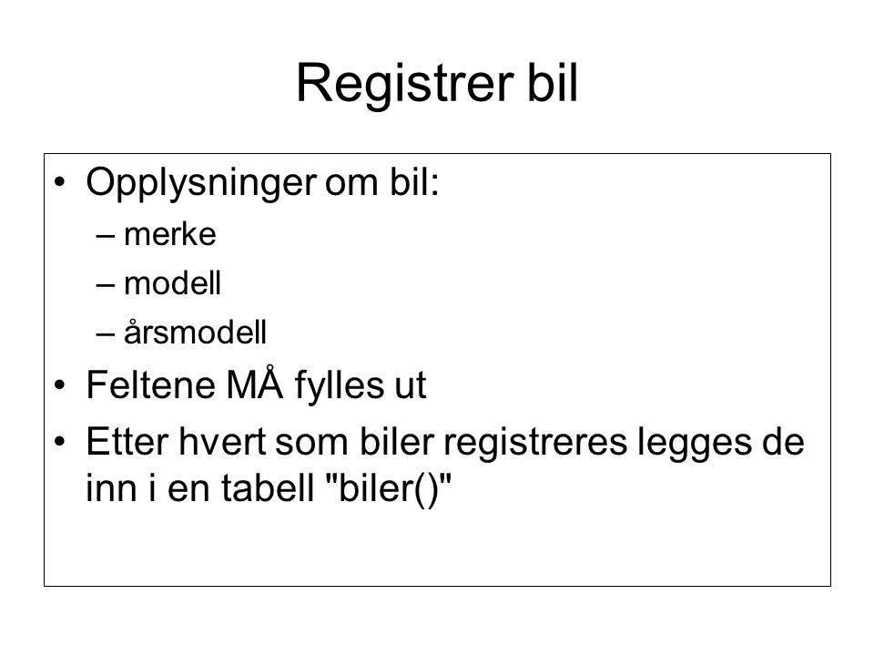 I Form'en Public Class Form1 Structure Bil Dim merke As String Dim modell As String Dim arsmodell As Integer End Structure Dim biler() As Bil Dim bilteller As Integer