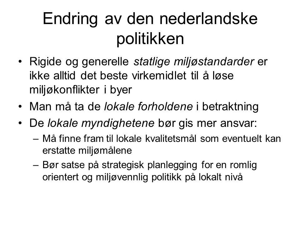 Endring av den nederlandske politikken •Rigide og generelle statlige miljøstandarder er ikke alltid det beste virkemidlet til å løse miljøkonflikter i