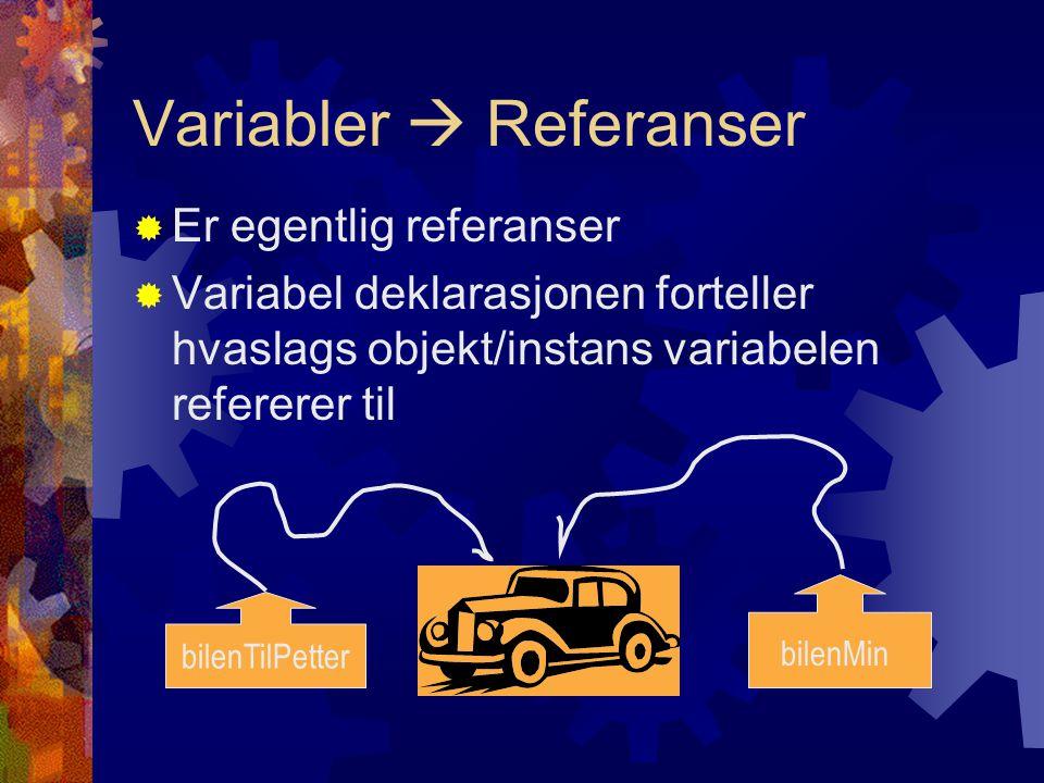 public static void main(String[] args){ //Dette er det samme som å lage en ny instans i BlueJ Bil minBil = new Bil( Toyota ,4); //Siden dette er en ny fin bil trenger den garasje Garasje nybygdGarasje= new Garasje(); //Nå er det på tide å sette bilen inn i garasjen minBil.parker(nybygdGarasje); }