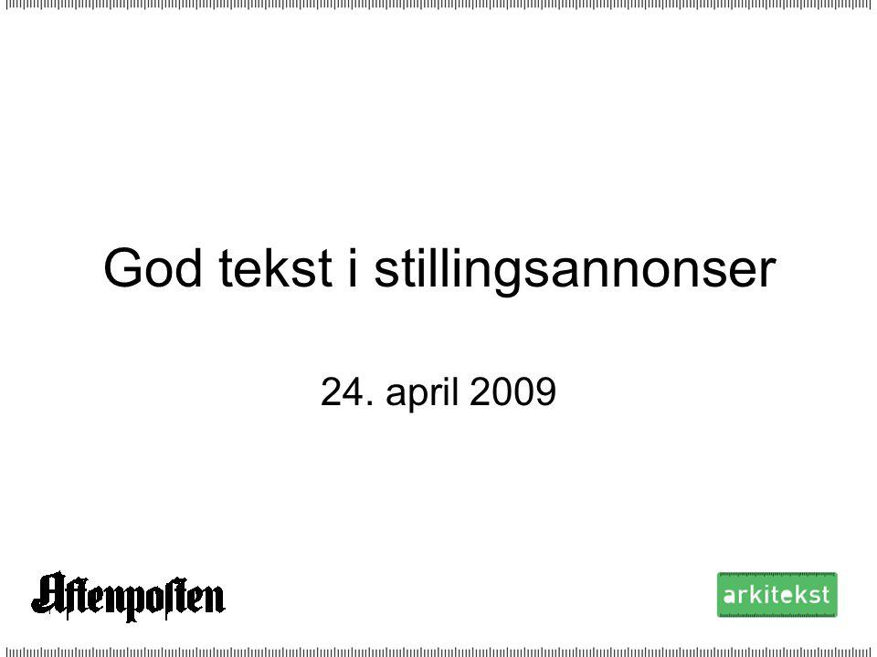 1 God tekst i stillingsannonser 24. april 2009