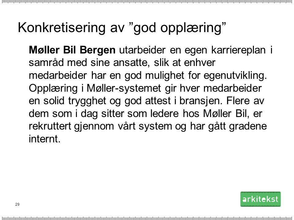 """29 Konkretisering av """"god opplæring"""" Møller Bil Bergen utarbeider en egen karriereplan i samråd med sine ansatte, slik at enhver medarbeider har en go"""