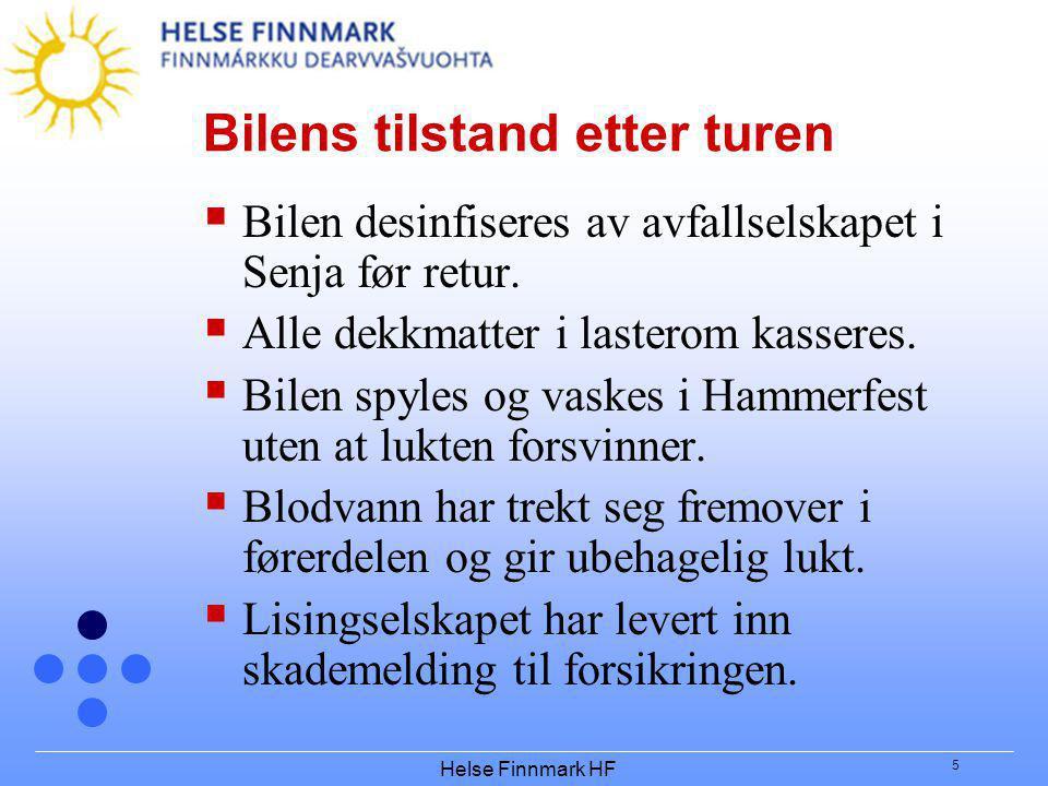 Helse Finnmark HF 5 Bilens tilstand etter turen  Bilen desinfiseres av avfallselskapet i Senja før retur.  Alle dekkmatter i lasterom kasseres.  Bi