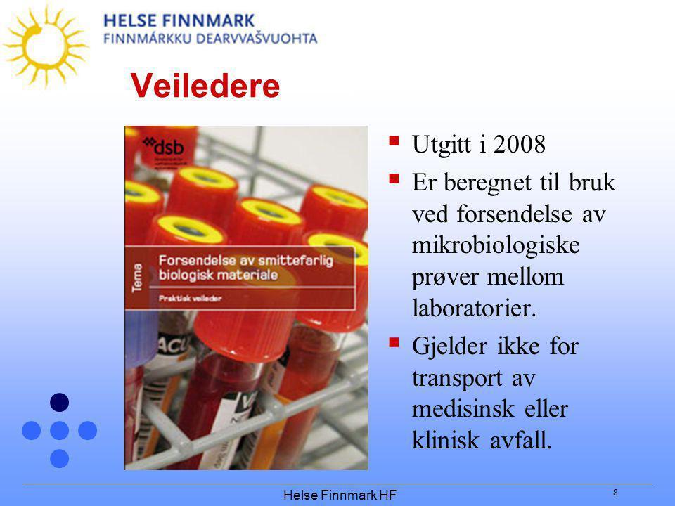 8 Veiledere  Utgitt i 2008  Er beregnet til bruk ved forsendelse av mikrobiologiske prøver mellom laboratorier.  Gjelder ikke for transport av medi