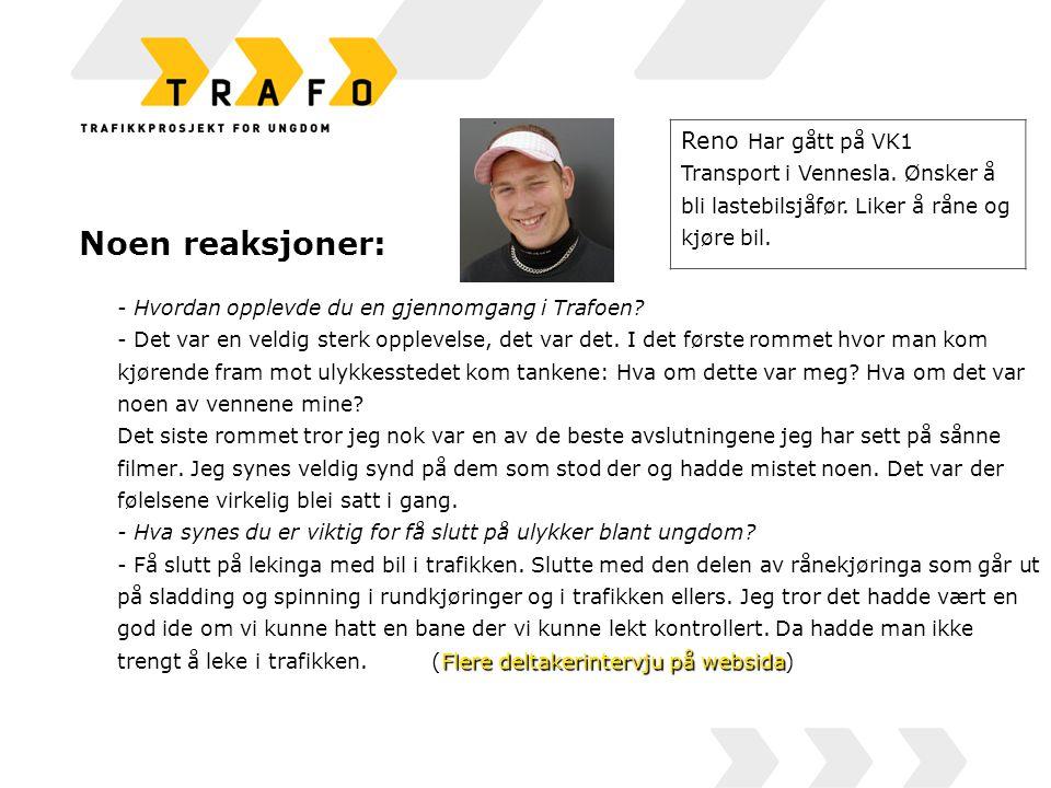 Noen reaksjoner: Flere deltakerintervju på websida - Hvordan opplevde du en gjennomgang i Trafoen.