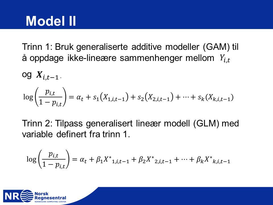 Model II Trinn 1: Bruk generaliserte additive modeller (GAM) til å oppdage ikke-lineære sammenhenger mellom og Trinn 2: Tilpass generalisert lineær mo