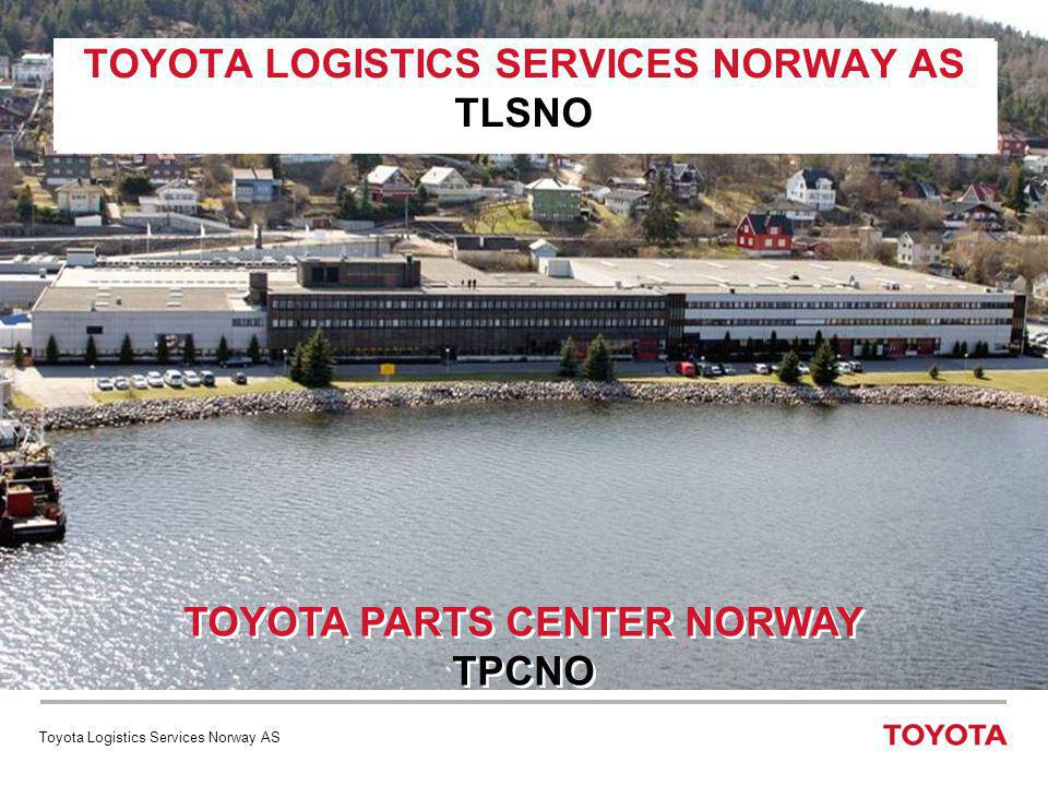 TOYOTA NORGE AS TOYOTA LOGISTICS SERVICES NORWAY AS TLSNO TOYOTA PARTS CENTER NORWAY TPCNO Toyota Logistics Services Norway AS