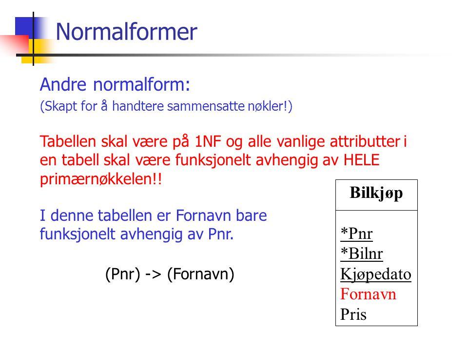 Normalformer Andre normalform: (Skapt for å handtere sammensatte nøkler!) Tabellen skal være på 1NF og alle vanlige attributter i en tabell skal være