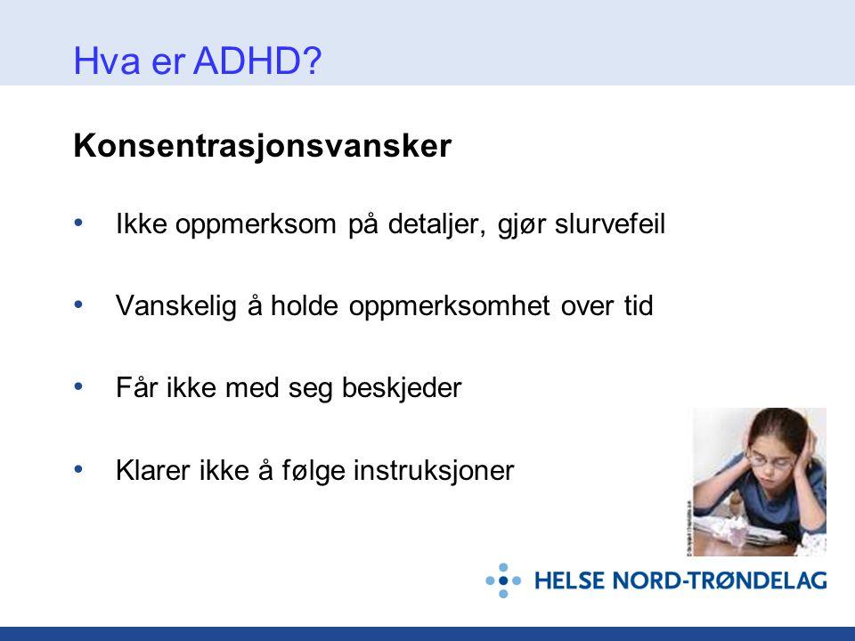 Hvor vanlig er ADHD/ADD.• Ca.