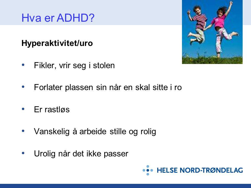 ADHD/ADD - Hva består behandlingen av.