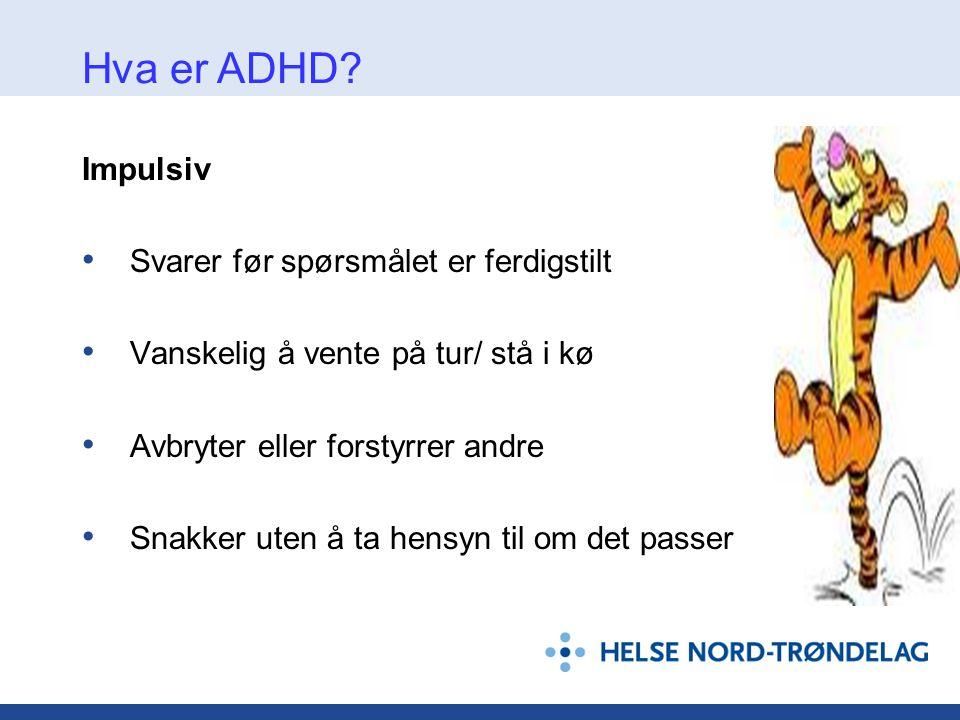 Noe å huske for ungdommen Seksualitet • Personer med ADHD kan ha økt impulsivitet.