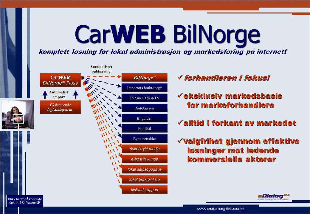 Vedlegg detaljbeskrivelse av CarWEB BilNorge Klikk her for å kontakte Sentinel Software nå!
