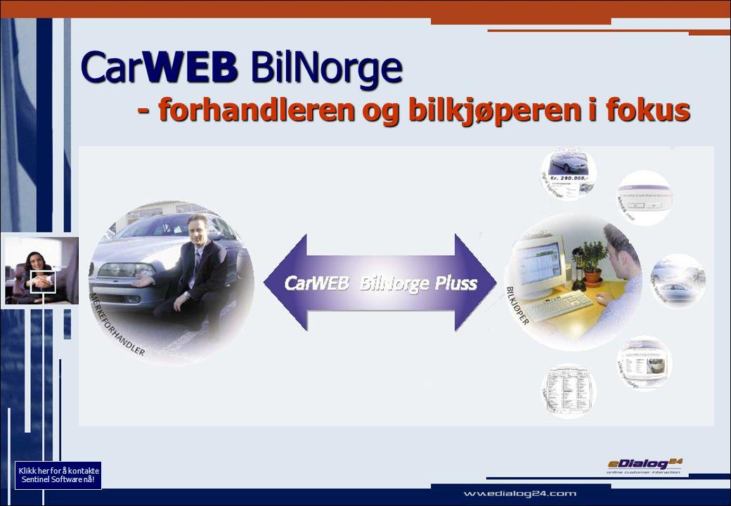 CarWEB BilNorge - forhandleren og bilkjøperen i fokus Klikk her for å kontakte Sentinel Software nå!