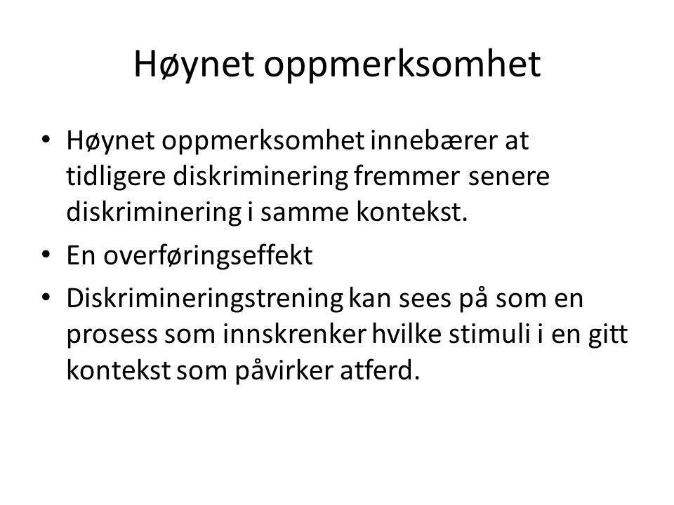 Høynet oppmerksomhet • Høynet oppmerksomhet innebærer at tidligere diskriminering fremmer senere diskriminering i samme kontekst. • En overføringseffe