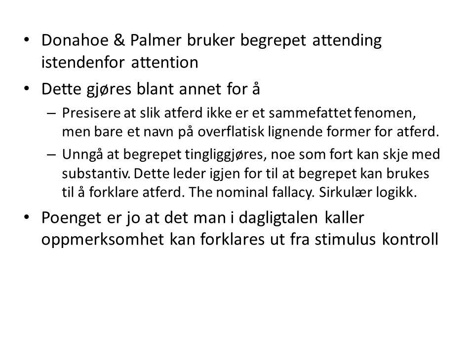 Høynet oppmerksomhet • Høynet oppmerksomhet innebærer at tidligere diskriminering fremmer senere diskriminering i samme kontekst.
