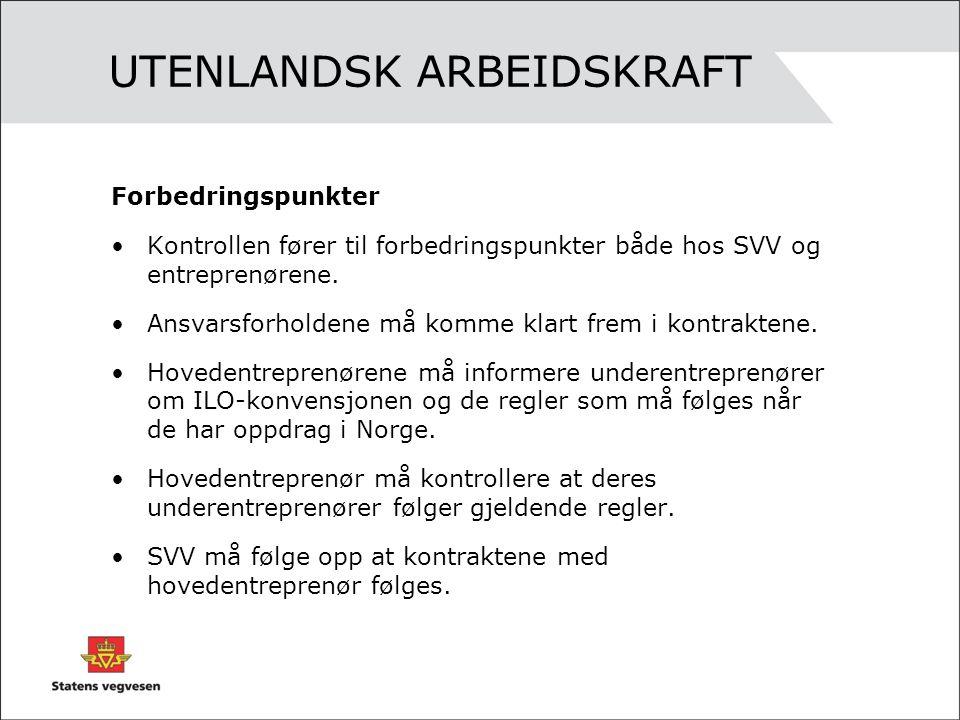 UTENLANDSK ARBEIDSKRAFT Forbedringspunkter •Kontrollen fører til forbedringspunkter både hos SVV og entreprenørene.