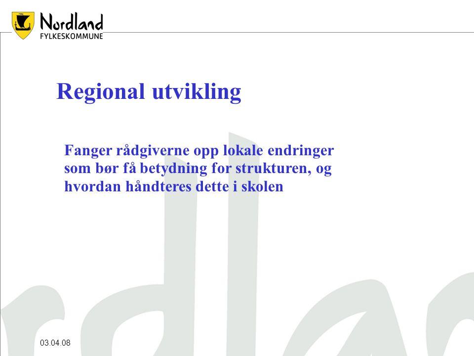 03.04.08 Regional utvikling Fanger rådgiverne opp lokale endringer som bør få betydning for strukturen, og hvordan håndteres dette i skolen