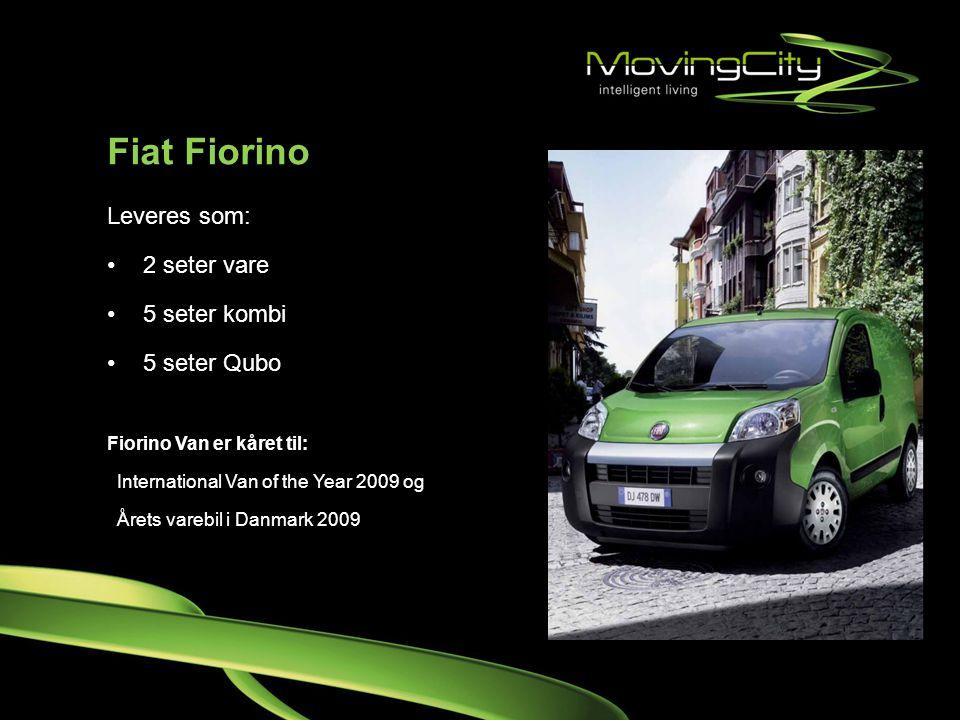 Fiat Fiorino Leveres som: •2 seter vare •5 seter kombi •5 seter Qubo Fiorino Van er kåret til: International Van of the Year 2009 og Årets varebil i D