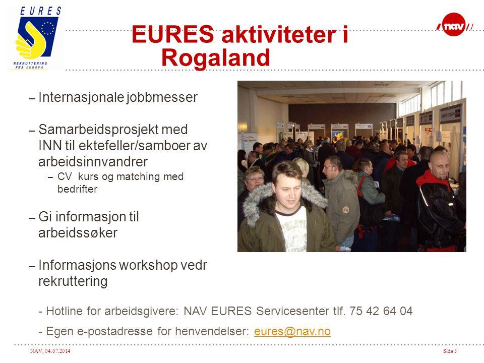 NAV, 04.07.2014Side 5 EURES aktiviteter i Rogaland – Internasjonale jobbmesser – Samarbeidsprosjekt med INN til ektefeller/samboer av arbeidsinnvandre