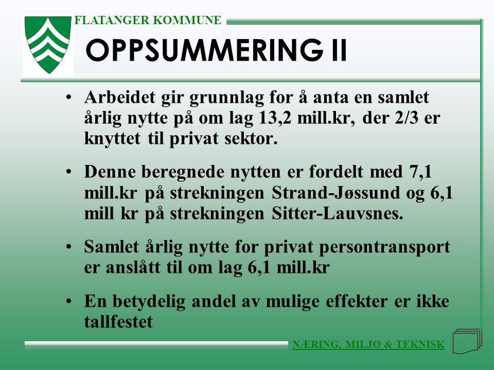 FLATANGER KOMMUNE NÆRING, MILJØ & TEKNISK •Arbeidet gir grunnlag for å anta en samlet årlig nytte på om lag 13,2 mill.kr, der 2/3 er knyttet til privat sektor.