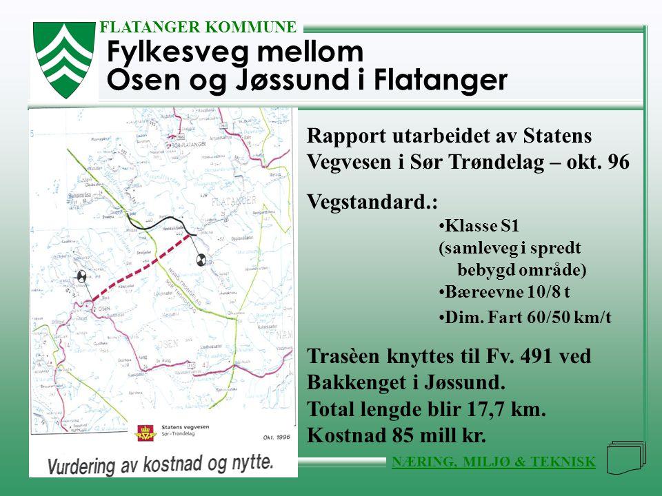 FLATANGER KOMMUNE NÆRING, MILJØ & TEKNISK Fylkesveg mellom Osen og Jøssund i Flatanger Rapport utarbeidet av Statens Vegvesen i Sør Trøndelag – okt. 9