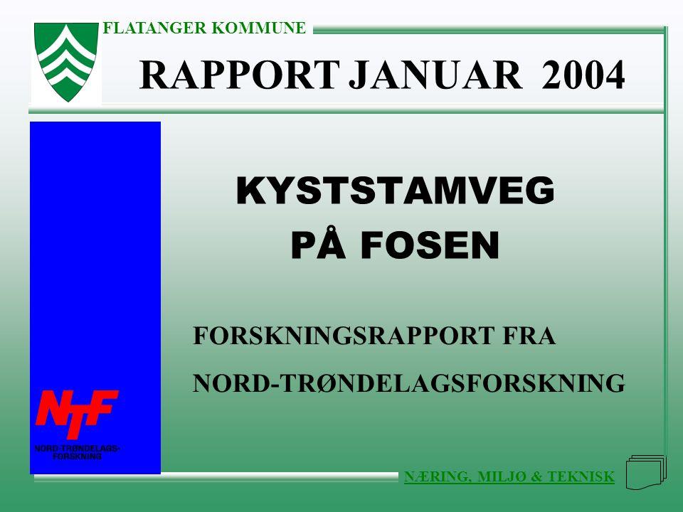 FLATANGER KOMMUNE NÆRING, MILJØ & TEKNISK KYSTSTAMVEG PÅ FOSEN RAPPORT JANUAR 2004 FORSKNINGSRAPPORT FRA NORD-TRØNDELAGSFORSKNING
