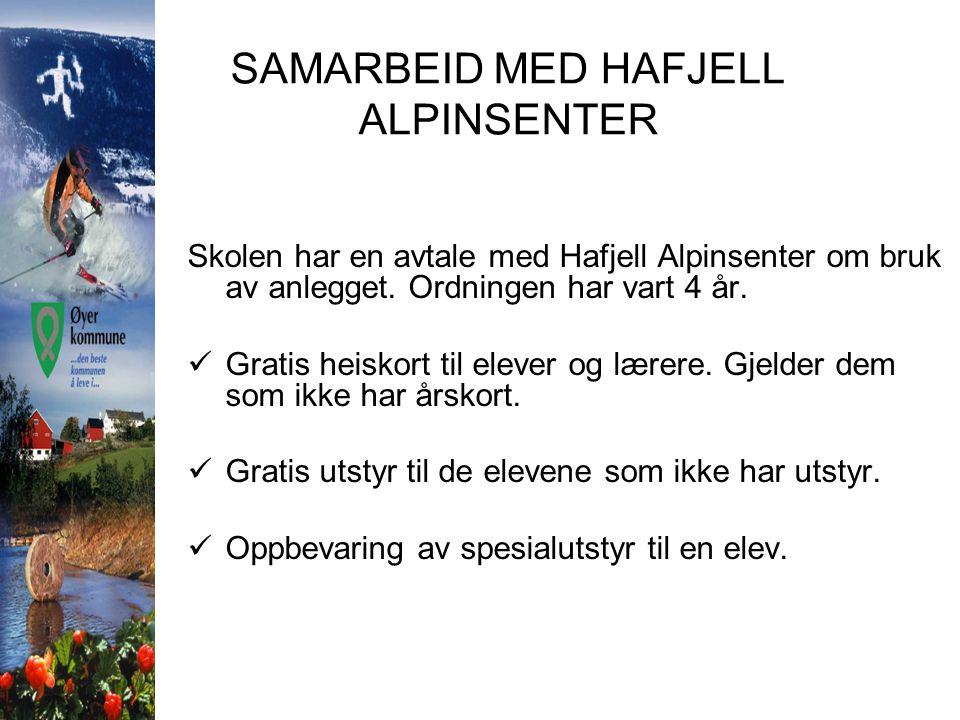 SAMARBEID MED HAFJELL ALPINSENTER Skolen har en avtale med Hafjell Alpinsenter om bruk av anlegget. Ordningen har vart 4 år.  Gratis heiskort til ele